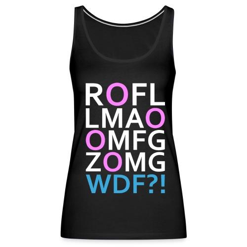 ROFLMAO Ladies! - Women's Premium Tank Top