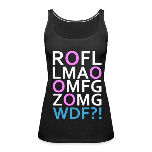 ROFLMAO Ladies! - Women's Premium Tank Top