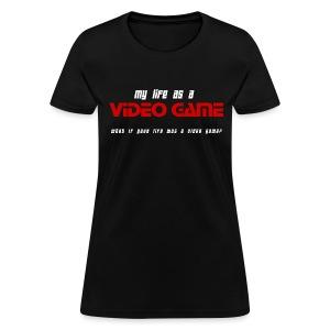 My Life as a Video Game (Womens) - Women's T-Shirt