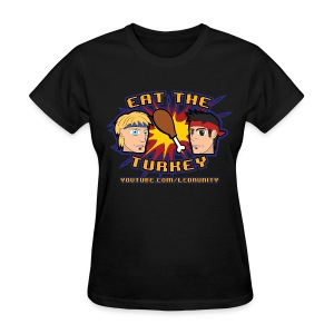Eat the Turkey (Womens) - Women's T-Shirt