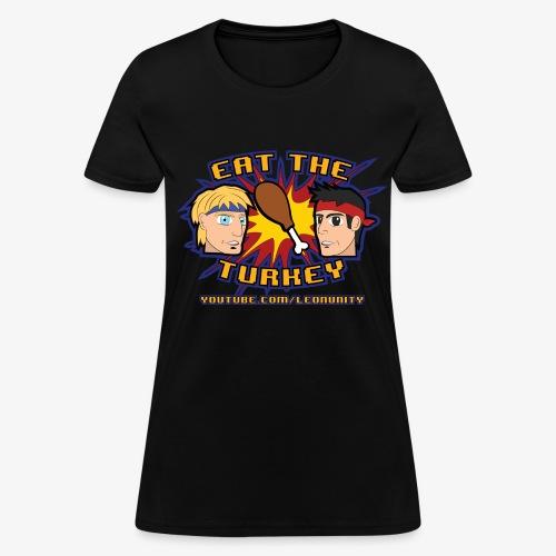 Eat the Turkey (Womens) - Women's T-Shirt