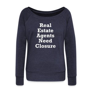 Need Closure Wide Sweat - Women's Wideneck Sweatshirt