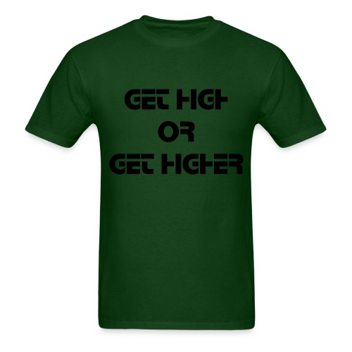 get high or get higher - Men's T-Shirt