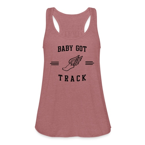 Baby Got Track TANK - Women's Flowy Tank Top by Bella
