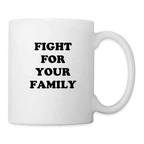 Fight For Your Family - Black - Coffee/Tea Mug