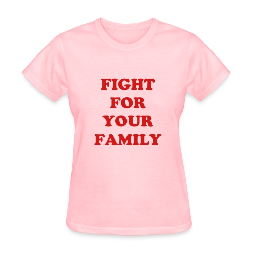 Fight For Your Family - Red - Women's T-Shirt