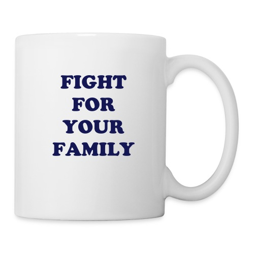 Fight For Your Family - Navy - Coffee/Tea Mug
