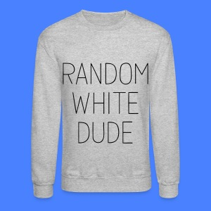 Random White Dude Long Sleeve Shirts - Crewneck Sweatshirt
