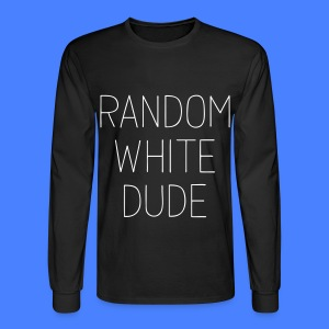Random White Dude Long Sleeve Shirts - Men's Long Sleeve T-Shirt