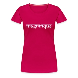 MAGNIFIQUE LADIES TEE (MEANS GORGEOUS IN FRENCH) - Women's Premium T-Shirt