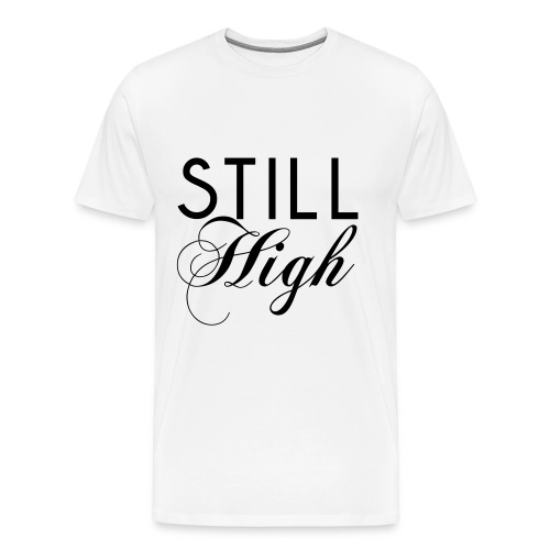 Still High (M) - Men's Premium T-Shirt