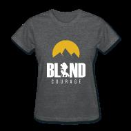 T-Shirts ~ Women's T-Shirt ~ Blind Courage