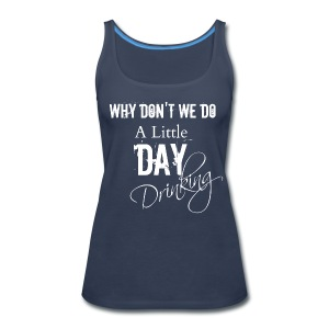 Day Drinking Comfy Tank - Women's Premium Tank Top