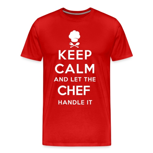 Keep Calm, and let the Chef Handle it - Men's Premium T-Shirt
