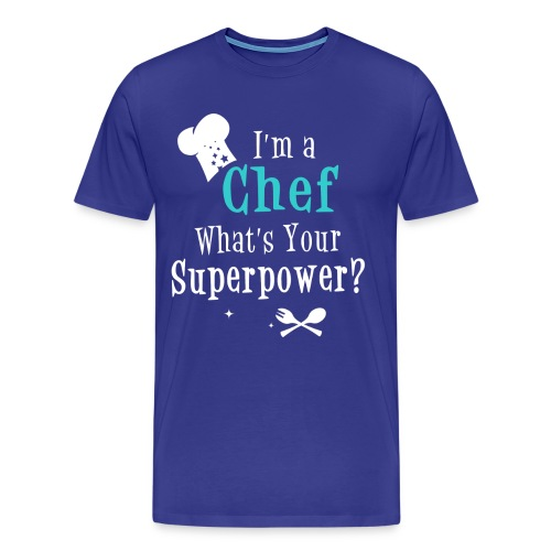 I am a  Chef, what is your Superpower. - Men's Premium T-Shirt