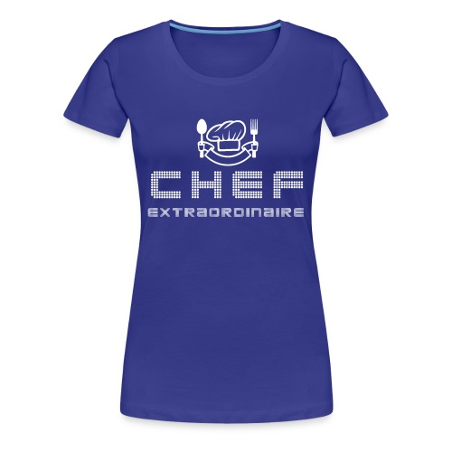 Chef, Extraordinaire. - Women's Premium T-Shirt