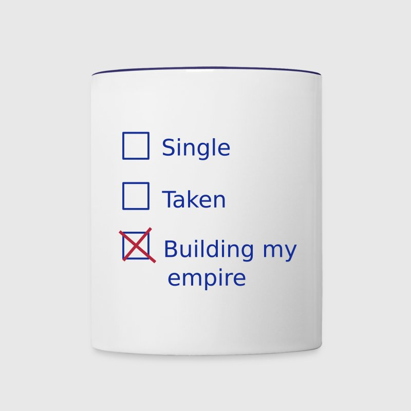 Single Taken Building my empire Bottles & Mugs - Contrast Coffee Mug