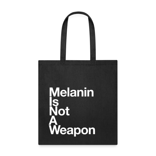 Tote Bag - This is A Reminder that Melanin is Not An Excuse For Police Brutality, Legal Injustice, and Racial Inequality. Melanin is Beautiful.