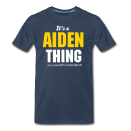 T-Shirts ~ Men's Premium T-Shirt ~ It's an Aiden thing you wouldn't understand
