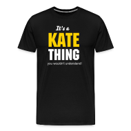 T-Shirts ~ Men's Premium T-Shirt ~ It's a Kate thing you wouldn't understand