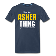 T-Shirts ~ Men's Premium T-Shirt ~ It's an Asher thing you wouldn't understand
