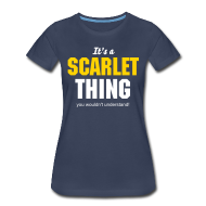Women's T-Shirts ~ Women's Premium T-Shirt ~ It`s a Scarlet thing you wouldn`t understand