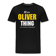 T-Shirts ~ Men's Premium T-Shirt ~ It's a Oliver thing you wouldn't understand