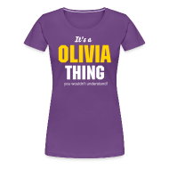 Women's T-Shirts ~ Women's Premium T-Shirt ~ It's a Olivia thing you wouldn't understand