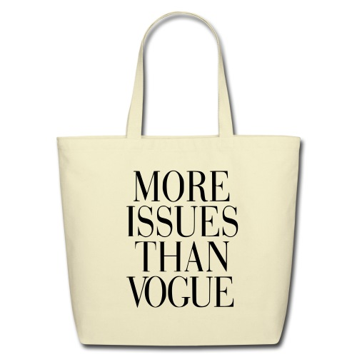 More Issues Than Vogue  - Eco-Friendly Cotton Tote