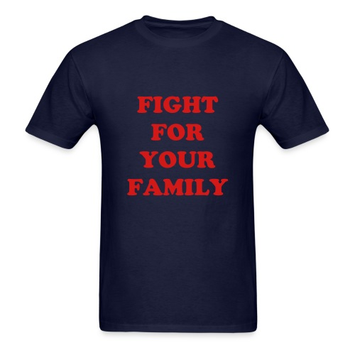 Fight For Your Family - Red - Men's T-Shirt