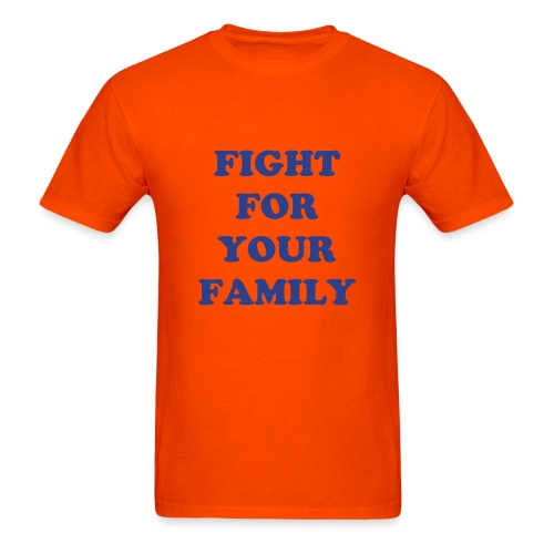Fight For Your Family - Royal Blue - Men's T-Shirt