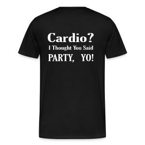 Cardio? - Men's Premium T-Shirt