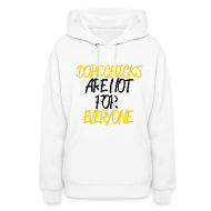 Hoodies ~ Women's Hoodie ~ DOPE CHICKS: ARE NOT FOR EVERYONE