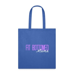 Fit Bottomed Mama Tote - Tote Bag