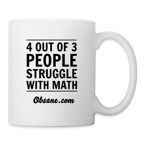 Obsane Mug - Struggle with Math - Coffee/Tea Mug