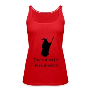 Tolkien About - Women's Premium Tank Top