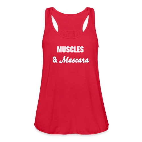 Muscles and Mascara - Women's Flowy Tank Top by Bella
