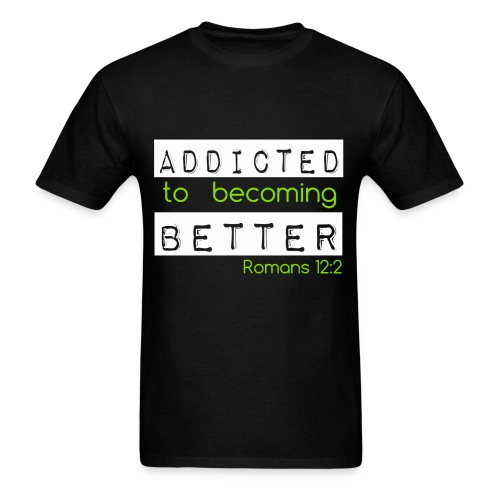 Addicted to becoming Better - Men's T-Shirt