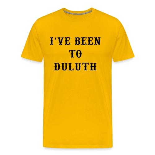 I've Been to Duluth - Men's Premium T-Shirt