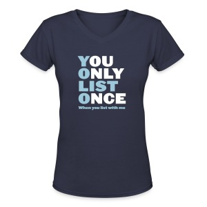 You Only List Once V-Neck - Women's V-Neck T-Shirt