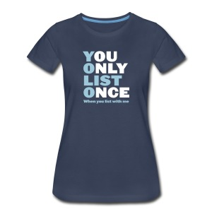 You Only List Once Premium - Women's Premium T-Shirt