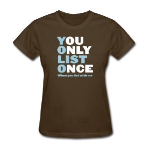 You Only List Once Tee - Women's T-Shirt