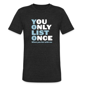 You Only List Once Unisex - Unisex Tri-Blend T-Shirt by American Apparel