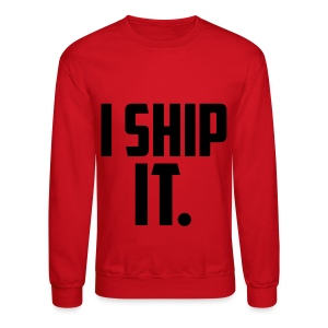 I Ship It - Crewneck Sweatshirt