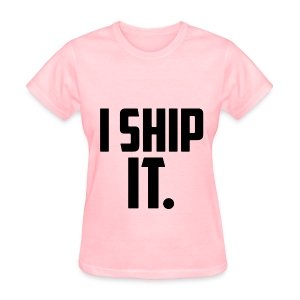 I Ship It - Women's T-Shirt
