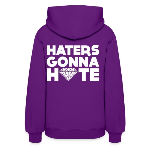 Haters Gonna Hate (W) - Women's Hoodie