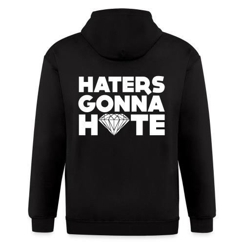 Haters Gonna Hate - Men's Zip Hoodie