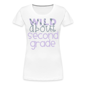 Wild About Second Grade | Metallic Gray - Women's Premium T-Shirt