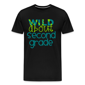 Wild About Second Grade | Teal - Men's Premium T-Shirt