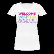 Women's T-Shirts ~ Women's Premium T-Shirt ~ Welcome Back to School   Bright   Women's